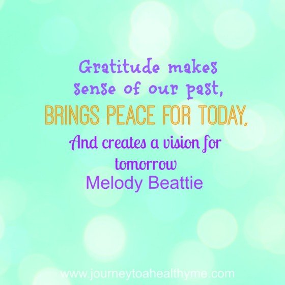 Gratitude makes sense of our past, brings peace for today, and create a vision for tomorrow-Melody Beattie