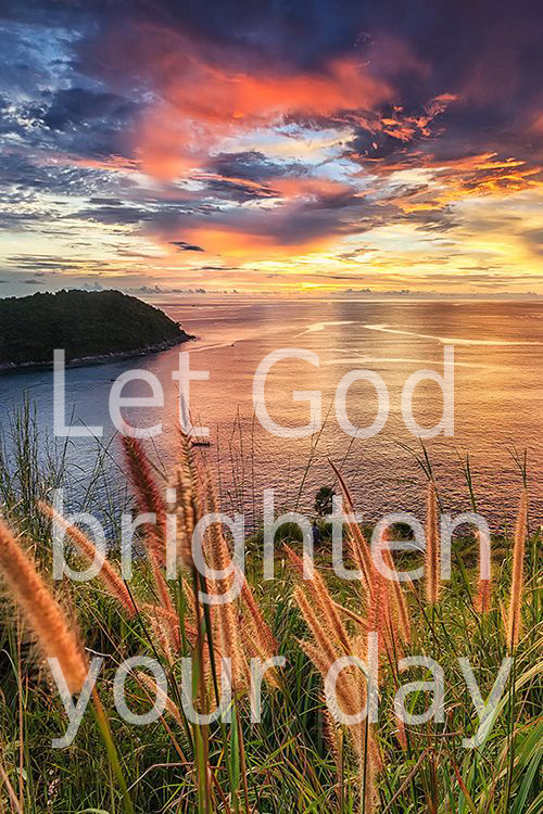 let God brighten your day